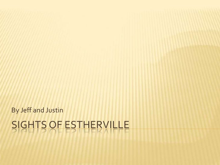 Sights of Estherville<br />By Jeff and Justin<br />