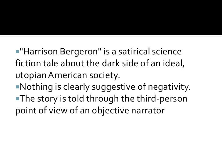 harrison bergeron satire Harrison bergeron is a satirical and dystopian science-fiction short story written by kurt vonnegut jr and first published in october 1961 originally pub.