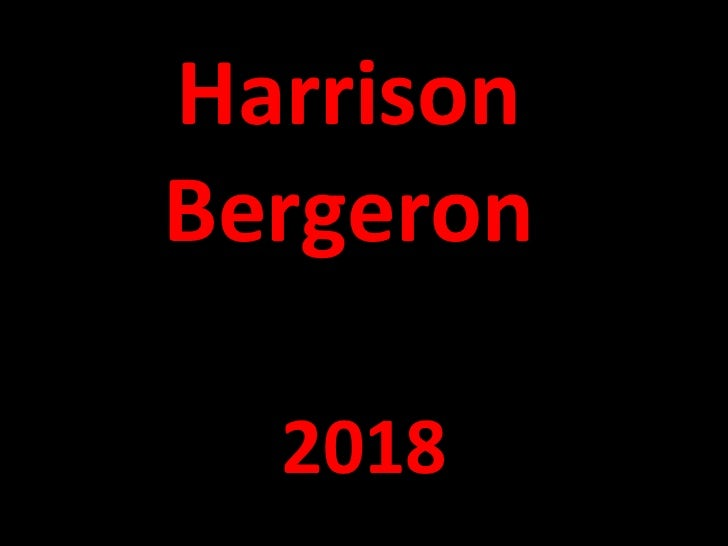 the life and career of harrison bergeron Harrison bergeron is a satirical and dystopian science-fiction short story written by kurt vonnegut and first published in october 1961 originally published in the magazine of fantasy and science fiction, the story was republished in the author's welcome to the monkey house collection in 1968 in.