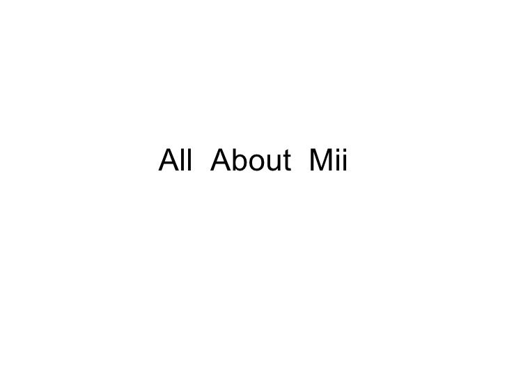 All  About  Mii