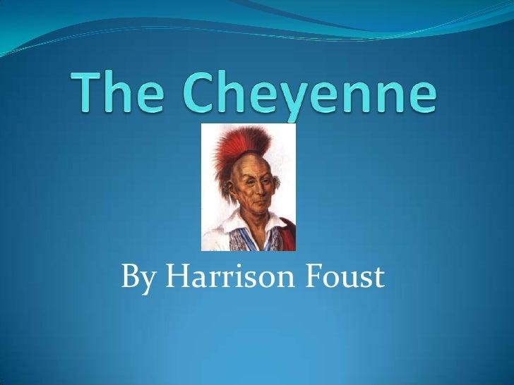 The Cheyenne<br />By Harrison Foust<br />