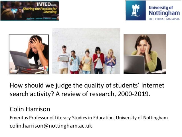 How should we judge the quality of students' Internet search activity? A review of research, 2000-2019. Colin Harrison Eme...