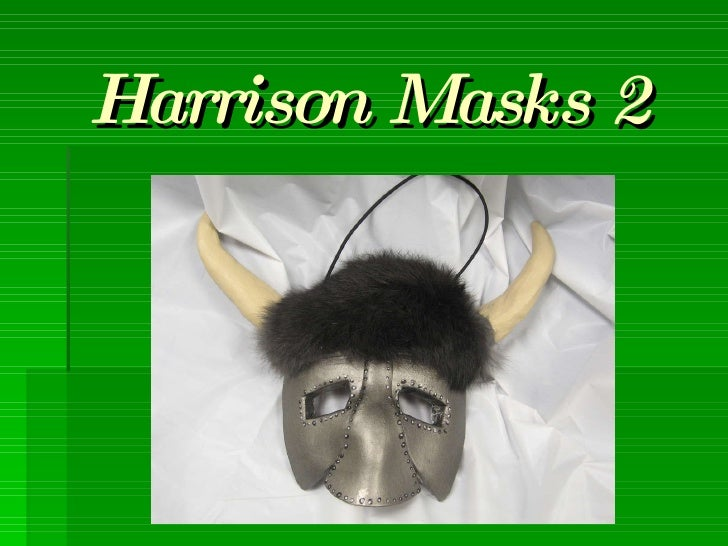Harrison Masks 2
