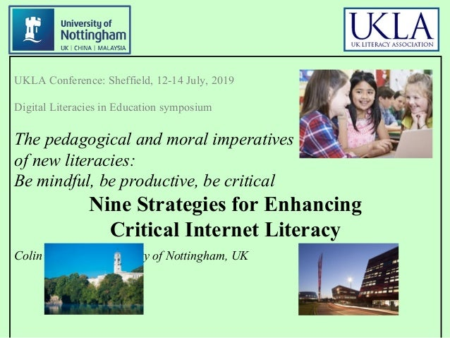 UKLA Conference: Sheffield, 12-14 July, 2019 Digital Literacies in Education symposium The pedagogical and moral imperativ...