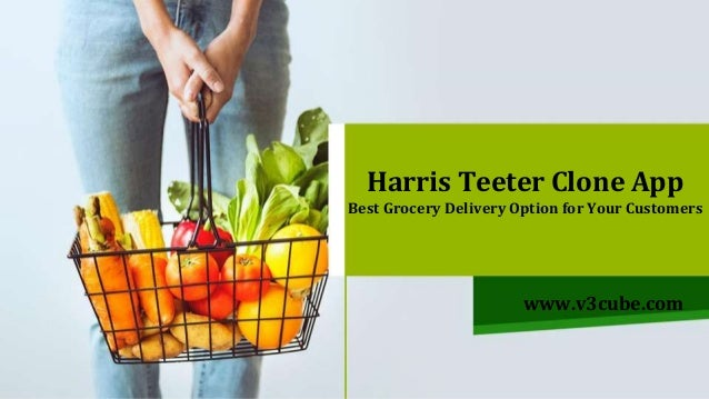 Harris Teeter Clone App Best Grocery Delivery Option for Your Customers www.v3cube.com