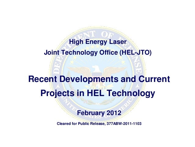 High Energy Laser   Joint Technology Office (HEL-JTO)Recent Developments and Current  Projects in HEL Technology          ...
