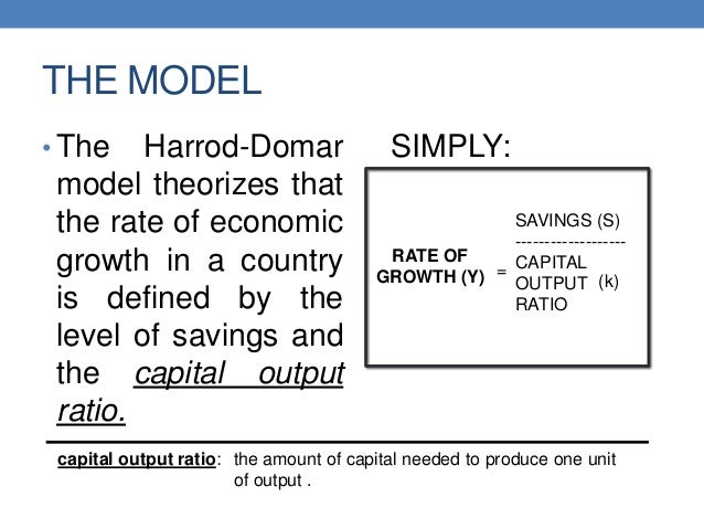 harrod domar model No consideration whatsoever is paid to the underlying macroeconomic adjustment process that  function in our depiction of the modern harrod-domar model,.