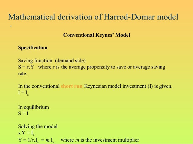 .Conventional Keynes' ModelSpecificationSaving function (demand side)S = s.Y where s is the average propensity to save or ...