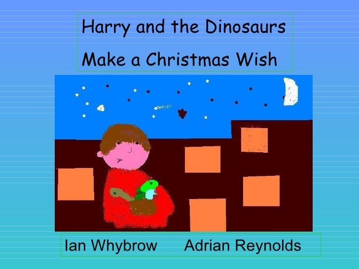 Harry and the Dinosaurs Make a Christmas Wish Ian Whybrow  Adrian Reynolds