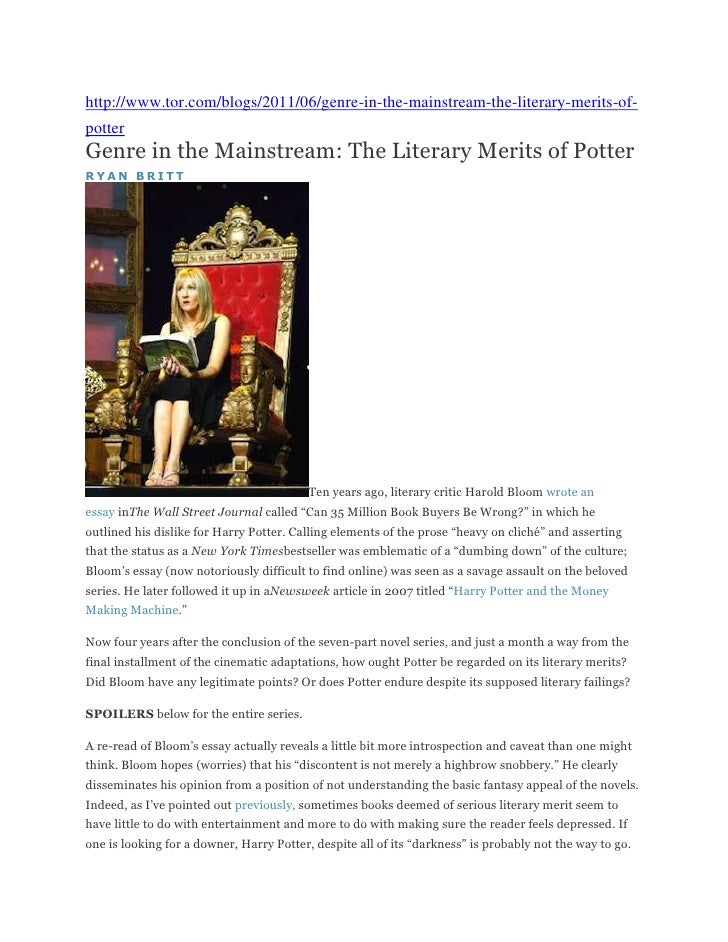 http://www.tor.com/blogs/2011/06/genre-in-the-mainstream-the-literary-merits-of-potterGenre in the Mainstream: The Literar...