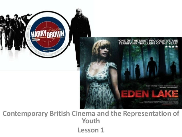 Contemporary British Cinema and the Representation of                        Youth                       Lesson 1