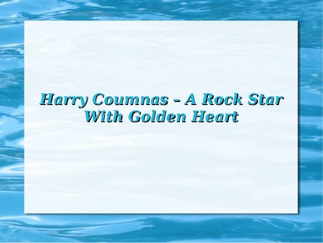 Harry Coumnas – A Rock Star With Golden Heart