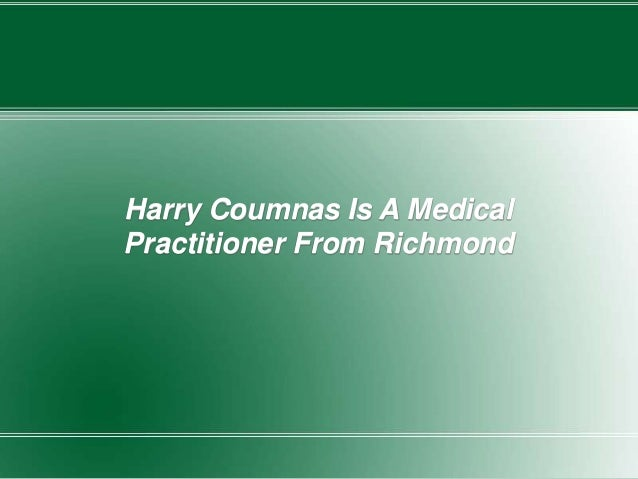 Harry Coumnas Is A Medical Practitioner From Richmond