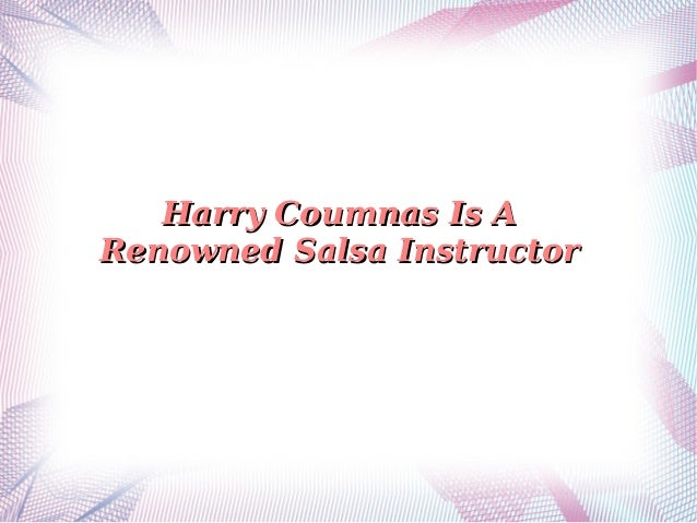 Harry Coumnas Is AHarry Coumnas Is A Renowned Salsa InstructorRenowned Salsa Instructor