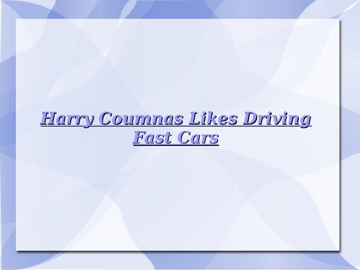 Harry Coumnas Likes Driving Fast Cars