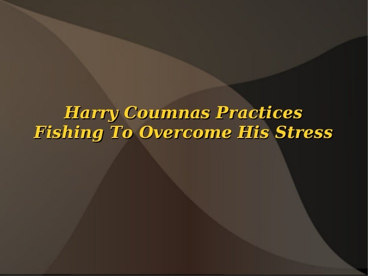 Harry Coumnas PracticesFishing To Overcome His Stress
