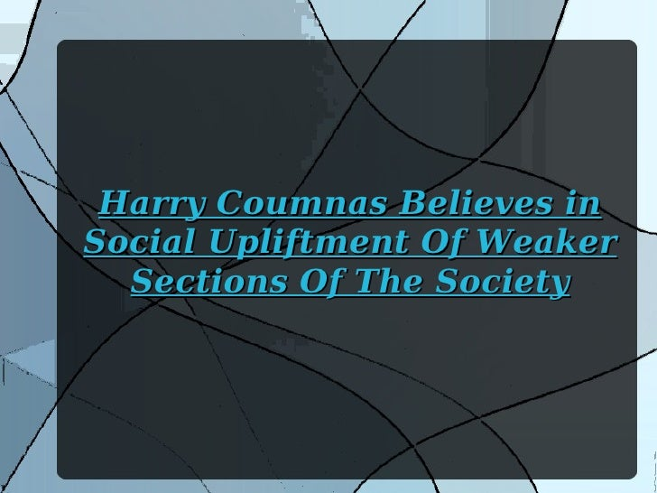 Harry Coumnas Believes in Social Upliftment Of Weaker Sections Of The Society