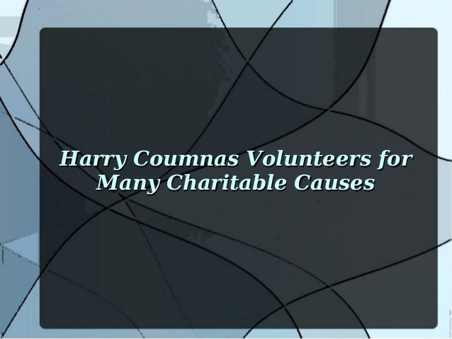 Harry Coumnas Volunteers forHarry Coumnas Volunteers for Many Charitable CausesMany Charitable Causes