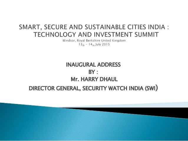 INAUGURAL ADDRESS BY : Mr. HARRY DHAUL DIRECTOR GENERAL, SECURITY WATCH INDIA (SWI)