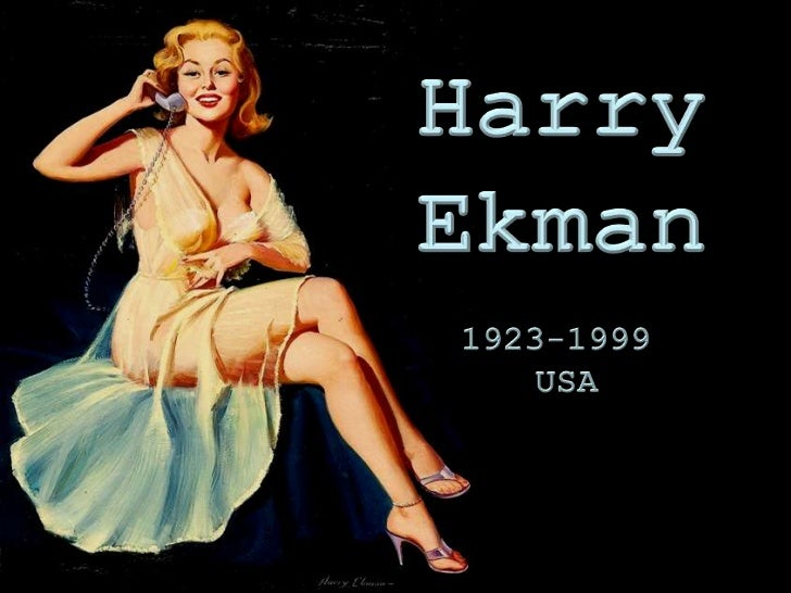 Harry<br />Ekman<br />1923-1999 <br />USA<br />