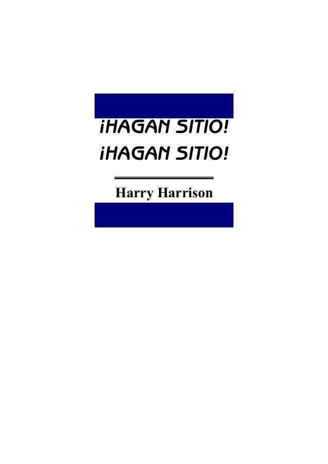 ¡HAGAN SITIO! ¡HAGAN SITIO! Harry Harrison