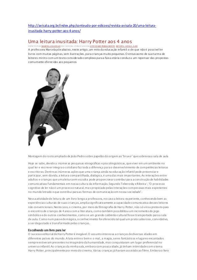 http://avisala.org.br/index.php/conteudo-por-edicoes/revista-avisala-20/uma-leitura- inusitada-harry-potter-aos-4-anos/ Um...