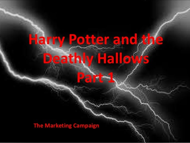 Harry Potter and the Deathly Hallows Part 1 The Marketing Campaign