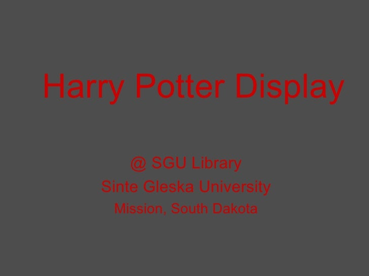 Harry Potter Display @ SGU Library Sinte Gleska University Mission, South Dakota