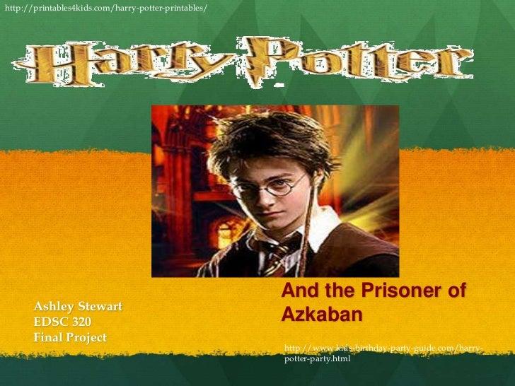 http://printables4kids.com/harry-potter-printables/<br />And the Prisoner of Azkaban <br />Ashley Stewart <br />EDSC 320 <...
