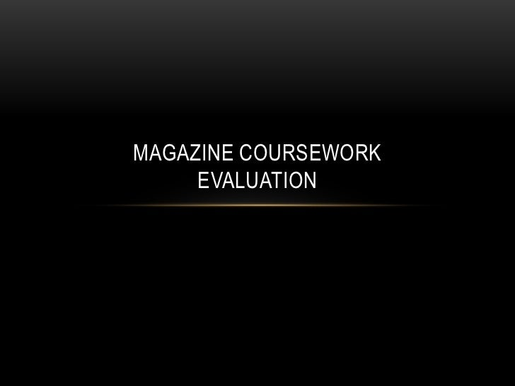 Magazine CourseworkEvaluation <br />