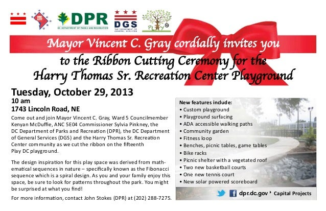 Mayor Vincent C. Gray cordially invites you to the Ribbon Cutting Ceremony for the Harry Thomas Sr. Recreation Center Play...
