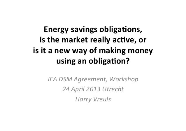 Energy	   savings	   obliga/ons,	   	    is	   the	   market	   really	   ac/ve,	   or	   	    is	   it	   a	   new	   way...