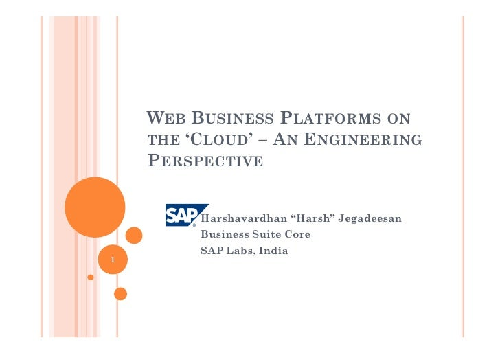 "WEB BUSINESS PLATFORMS ON     THE 'CLOUD' – AN ENGINEERING     PERSPECTIVE            Harshavardhan ""Harsh"" Jegadeesan    ..."