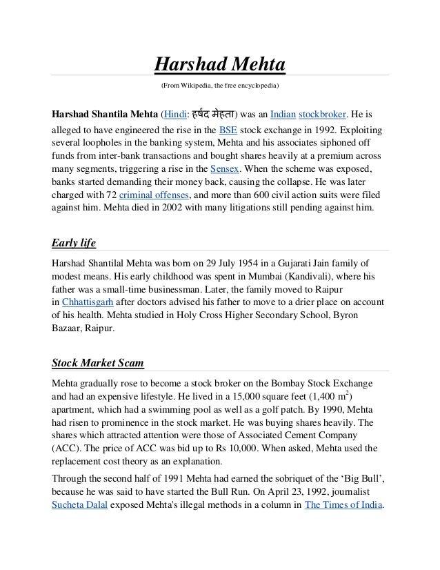Harshad Mehta                           (From Wikipedia, the free encyclopedia)Harshad Shantila Mehta (Hindi:             ...