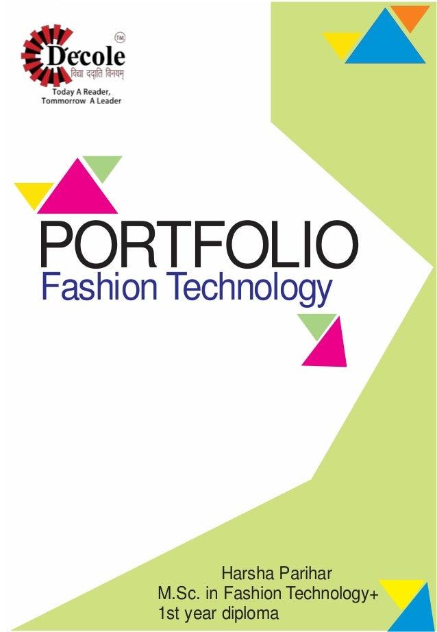 Fashion Technology PORTFOLIO Harsha Parihar M.Sc. in Fashion Technology+ 1st year diploma