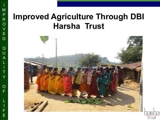 IMPROVEDQUALITYOFLIFEImproved Agriculture Through DBIHarsha Trust