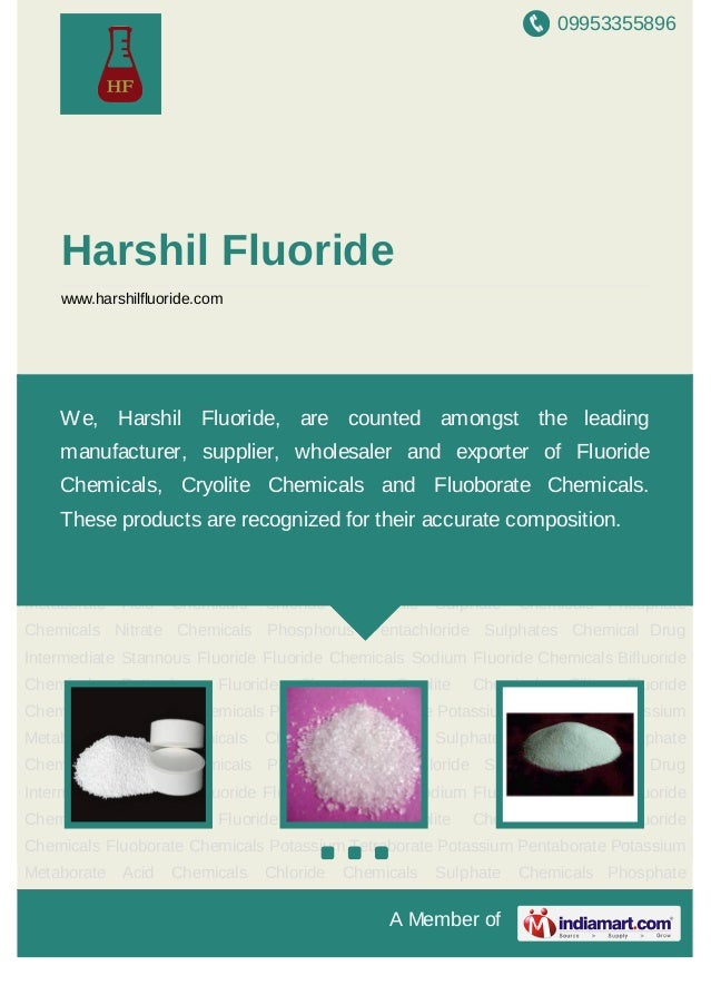09953355896A Member ofHarshil Fluoridewww.harshilfluoride.comStannous Fluoride Fluoride Chemicals Sodium Fluoride Chemical...