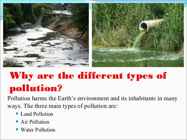 the different types and contributors of pollution Pollution: pollution, addition modern society is also concerned about specific types of pollutants, such as noise pollution  article contributors feedback.