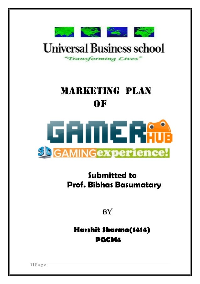 1 | P a g e Marketing Plan of Submitted to Prof. Bibhas Basumatary By Harshit Sharma(1414) PGCM4