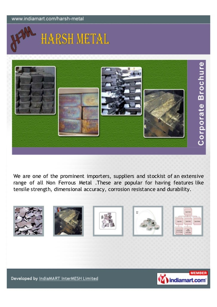 We are one of the prominent importers, suppliers and stockist of an extensiverange of all Non Ferrous Metal .These are pop...