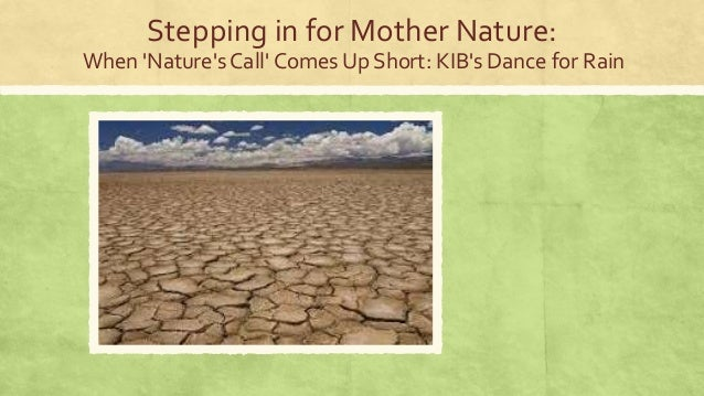 Stepping in for Mother Nature: When 'Nature's Call' Comes Up Short: KIB's Dance for Rain