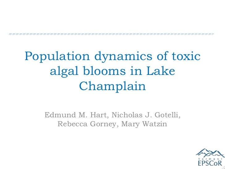 Population dynamics of toxic   algal blooms in Lake         Champlain   Edmund M. Hart, Nicholas J. Gotelli,     Rebecca G...