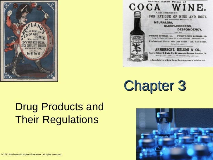 Chapter 3             Drug Products and             Their Regulations© 2011 McGraw-Hill Higher Education. All rights reser...