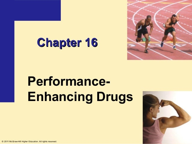 Chapter 16                          Performance-                          Enhancing Drugs© 2011 McGraw-Hill Higher Educati...