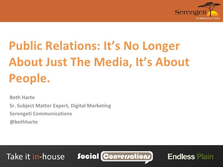 Public Relations: It's No Longer About Just The Media, It's About People. Beth Harte Sr. Subject Matter Expert, Digital Ma...