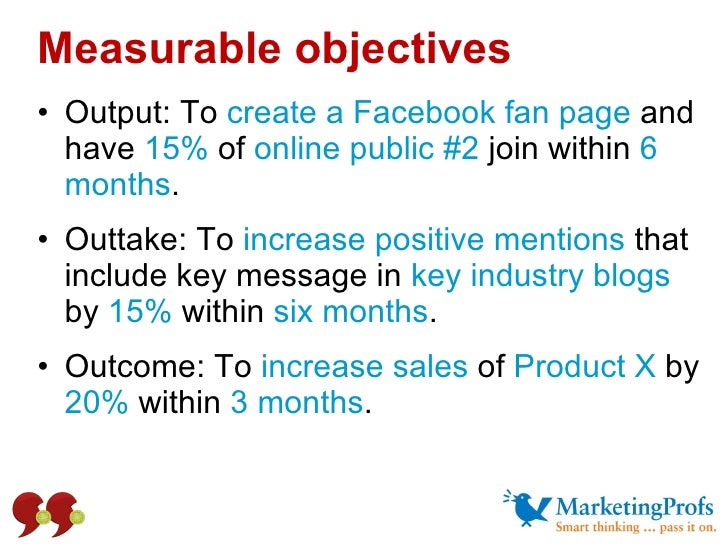 Measurable objectives <ul><li>Output: To  create a Facebook fan page  and have  15%  of  online public #2  join   within  ...