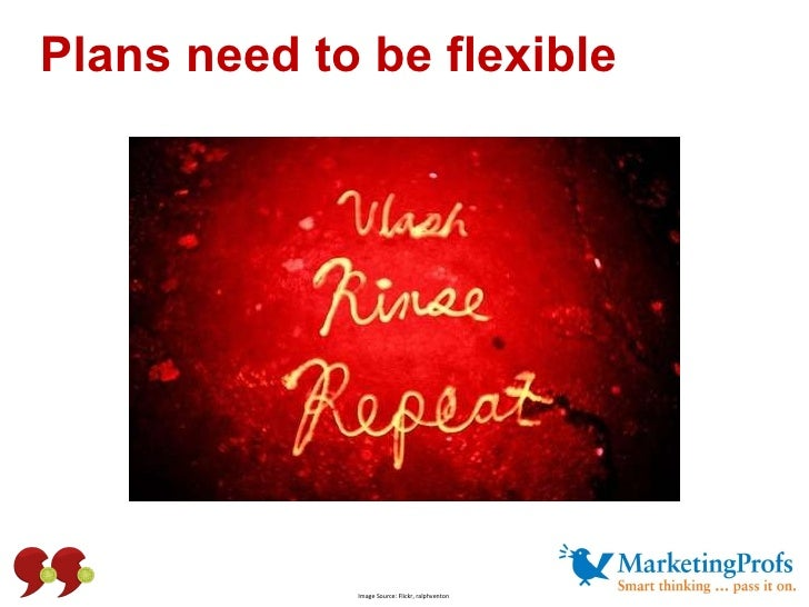 Plans need to be flexible Image Source: Flickr, ralphventon