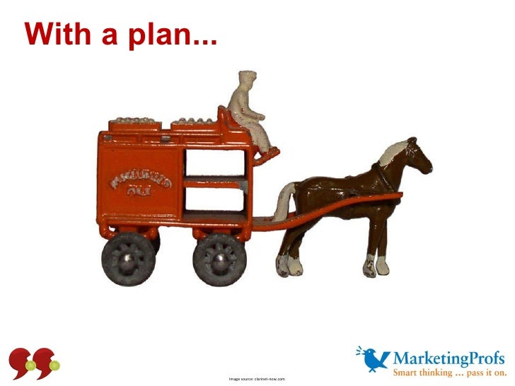 With a plan... Image source: clarinet-now.com