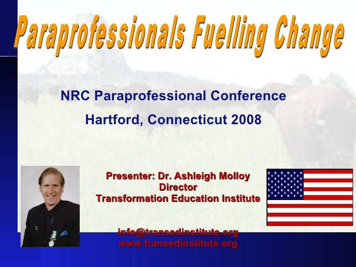 Presenter: Dr. Ashleigh Molloy Director Transformation Education Institute [email_address] www.transedinstitute.org NRC Pa...