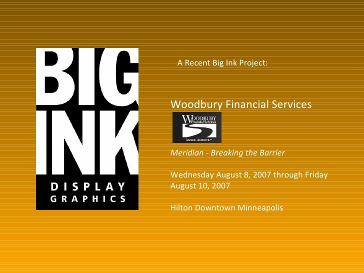 Woodbury Financial Services Meridian - Breaking the Barrier Wednesday August 8, 2007 through Friday August 10, 2007 Hilton...
